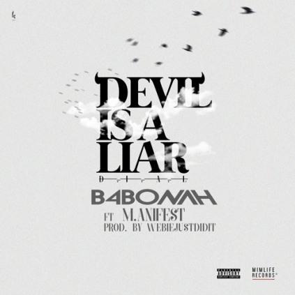 B4Bonah-Devil-Is-A-Liar-Remix-Feat.-M.anifest-Prod.By-WebieJustDidiT-www.Ghanasongs.com_.jpg