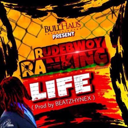 Rudebwoy-Ranking-Life-Prod-By-Beatzhynex.jpg
