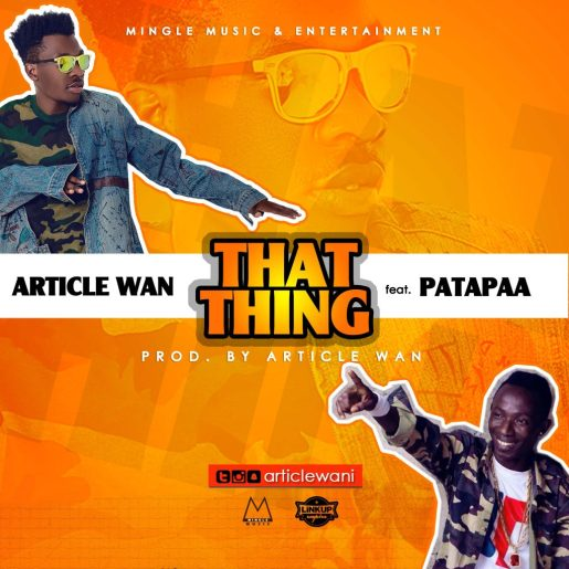 Article-Wan-ft-Patapaa-That-Thing-Prod.-By-Article-Wan-www.musicafriagh.com_.jpg