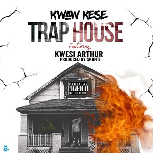 Kwaw-Kese-Ft-Kwesi-Authur-Trap-House-Prod-By-Skontiwww.Musicafriagh.com_.jpg