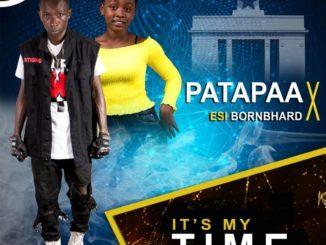 Patapaa-x-Esi-BornBhard-Its-My-Time-Musicafriagh.com.jpg