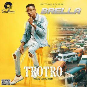 Brella-Trotro-Prod-by-Danny-Beatz-www.musicafriagh.com_.jpg