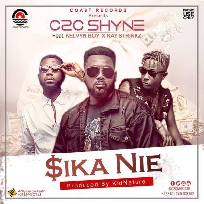 C2C-Shyne-feat-Kelvyn-Boy-Kay-Strings-Sika-Nie-Prod-by-Kidnature-beatz-www.musicafriagh.com_.jpg