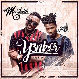 DJ-Mic-Smith-Y3nkor-ft.-Kwesi-Arthur-Prod-By-Kayso-www.musicafriagh.com.jpg