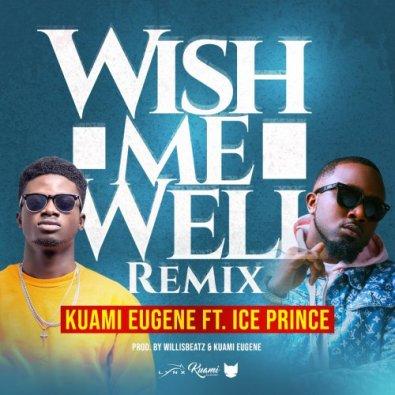Kuami-Eugene-ft-Ice-Prince-Wish-Me-Well-RemixProd.-by-Kuami-Eugene-Willisbeatzwww.musicafriagh.com_ (1).jpg