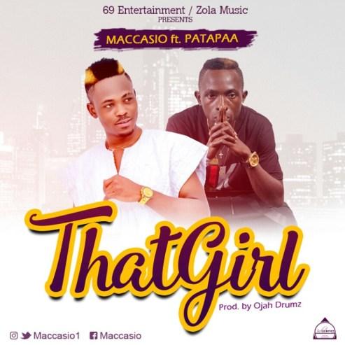 Maccasio-feat.-Patapaa-That-Girl-Prod.-by-Ojah-Drumz-www.musicafriagh.com_.jpeg