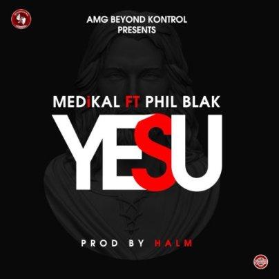 Medikal-ft-Phil-Black-Yesuwww.musicafriagh.com_