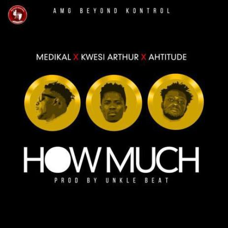 Medikal-How-Much-ft.-Kwesi-Arthur-x-Ahtitude-Prod-by-Unkle-Beatz-www.musicafriagh.com