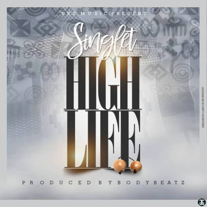 Singlet-High-Life-Prod.-By-BodyBeatz www.musicafriagh.com.jpg