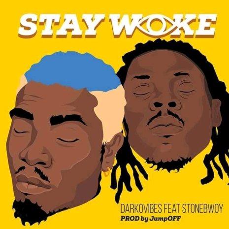 DarkoVibes^_Stay-Woke-Ft.^_StoneBwoy-Musicafriagh.com^