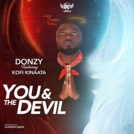 Donzy-You-The-Devil-Feat-Kofi-Kinaata-Prod-by-Shawerz-Ebiem.jpg
