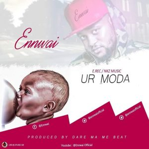 Ennwai-Ur-Moda-Prod.-By-DareMaMeBeatz-musicafriagh (1)