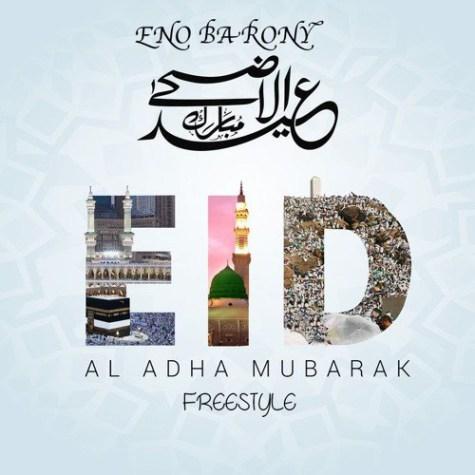 Eno-Barony-Al-Adha-Mubarak-Freestyle-Musicafriagh.jpg