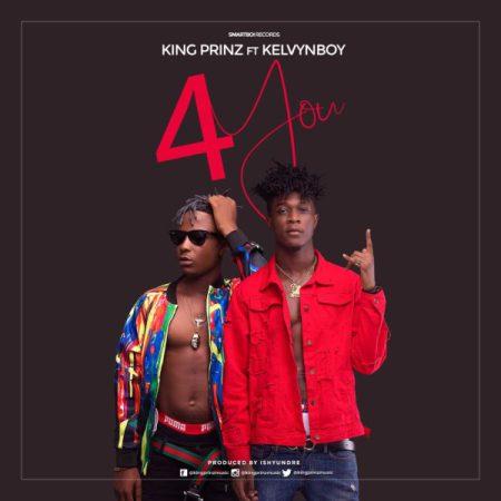 King-Prinz-4-You-feat.-Kelvyn-Boy-Prod.-By-IshyUndre-Musicafriagh.com^