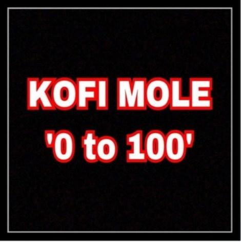 Kofi-Mole-0-To-100-Freestyle-Musicafriagh.com^