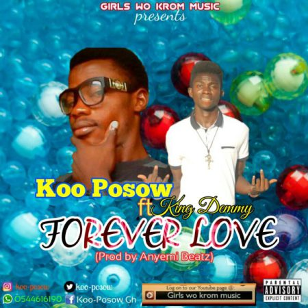 Koo-Posow-Forever-Love-Feat-King-Demmy-Prod-by-Anyemi-Beatz_Musicafriagh.com^.jpg