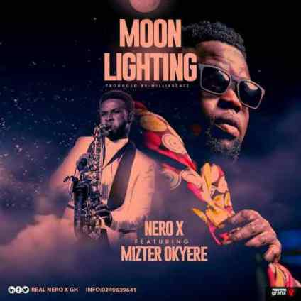 Nero-X-ft.-Mizter-Okyere-Moon-Lighting-Prod-By-WillisBeatz_Musicafriagh.com^.jpg