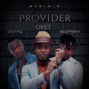 Oyet-feat.-Kelvynboy-x-Decyple-Provider-Prod-By-Sonoh www.musicafriagh.com.jpg