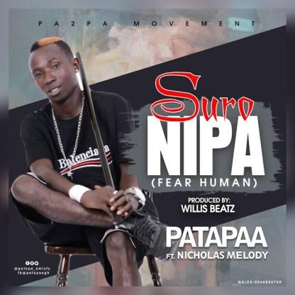 Patapaa-ft-Nicholas-Melody-Suro-Nipa-musicafriagh.com
