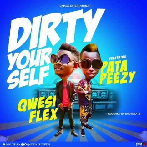 Quesi-Flex-x-Patapaa-Dirty_Yourself-Prod.-By-BodyBeatz-Musicafriagh.com.jpg