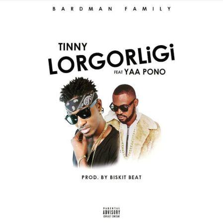 Tinny-Ft-Yaa-Pono-Lorgorligi-Prod.-By-Bizkit-Beatz-musicafriagh.com.jpg