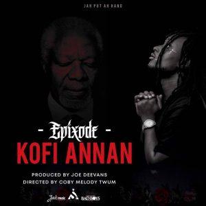 Epixode-Kofi-Annan-Prod.-By-Joe-Deevans-www.Musicafriagh.com.jpg
