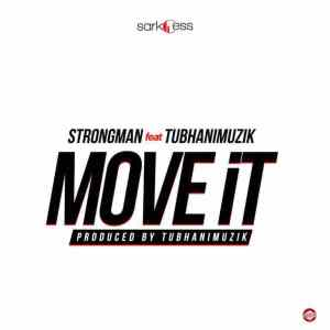 ;Move-It-Strongman-Ft-TubhaniMuzik{prod.by-TubhaniMuzik}.jpeg