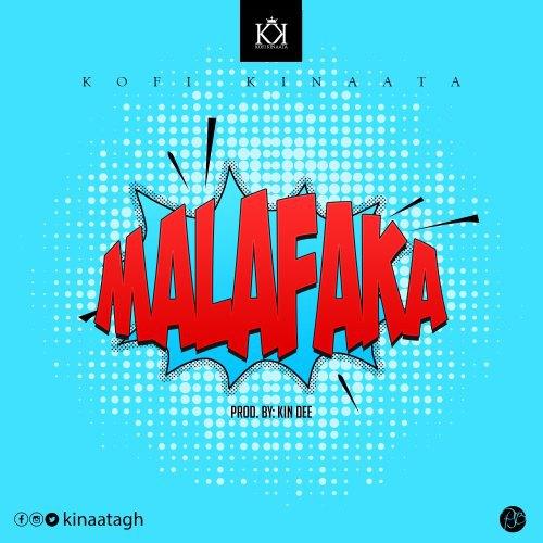 Kofi-Kinaata-+-MalaFaka+{Prod-by-KinDee}+Musicafriagh.com^.jpg