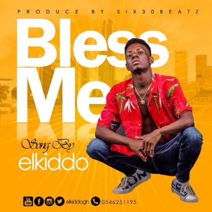 Elkiddo-+-Bless Me+{prod. by six30 beatz}+musicafriagh.com^