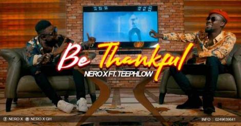 Nero_X_ft_Teephlow_Be_Thankful_Prod_By_Willisbeatz-Musicafriagh.jpg