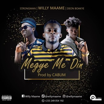 Willy-Maame-Megye-me-Din-ft-Strongman-DeonBoakye-prod.by-Cabum-Musicafriagh.com.jpg