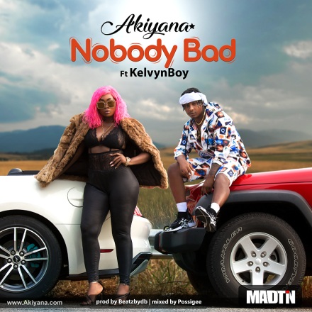 Akiyana-ft-Kelvynbwoy-Noboby_Bad-Prod.by-PossiGee-Musicafriagh.com.png