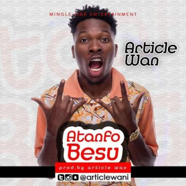 Article-Wan-Atanfo_Besu-Prod.-By-Article-Wan-Musicafriagh.com.jpeg