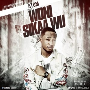 Atom-Woni-Sikaa-Wu-Prod.by-Methmix-Musicafriagh.com.jpg