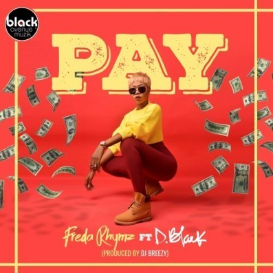 Freda-Rhymz-ft-D-Black-Pay-DJ-Breezy-Musicafriagh.com.jpg