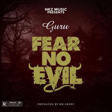 Guru-Fear-No-Evil-Prod.By-Mrherry-Musicafriagh.com.jpg