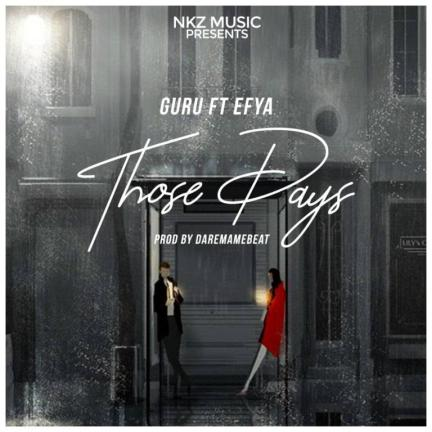 Guru-ft-Efya-Those-Days-Prod.by-DaremamaBeat-Musicafriagh.com.jpg