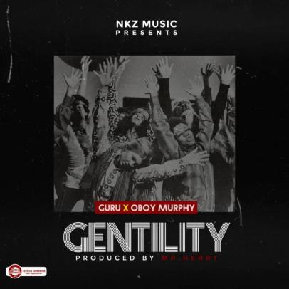 Guru-ft-Oboy-Murphy-Gentility-Musicafriagh.com