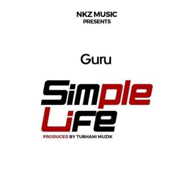 Guru-Simple_Life-Prod.by-Tubhanimuzik-Musicafriagh.com