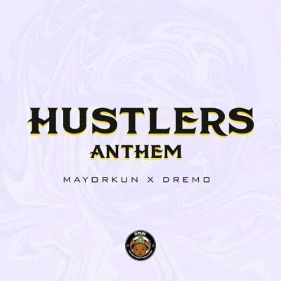 Mayorkun-x-Dremo-–-Hustlers-Anthem-Musicafiagh.com.jpeg