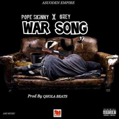 Pope-skinny-ft-Grey-War-Song-Musicafriagh.com.jpg