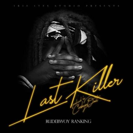 Rudebwoy-Ranking-Last_Killer-Prod.by-caskeysonit-Musicafriagh.com