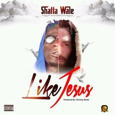Shatta-Wale-Like_Jesus-Prod.by-Chensee-Beatz-Musicafriagh.com.jpg