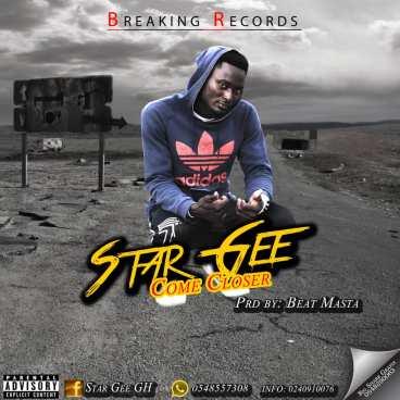 Star-Gee-Come-Closer-Prod.by-Beat Masta-Musicafriagh.com.jpg