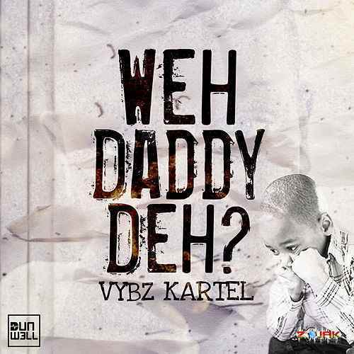 Vybz-kartel-Weh-Daddy-Deh-Prod.by-Dunwell-Production