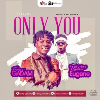Ffancy-Gadam-ft-Kuami-Eugene-Only_You-Prod.by-StoneB-Musicafriagh.com.jpg