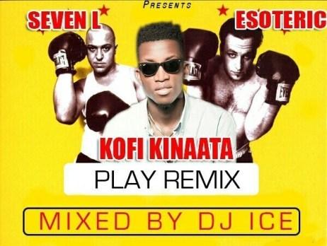 Kofi-Kinaata-Play-Remix-7L-Esoteric-Dj-Ice-.jpg