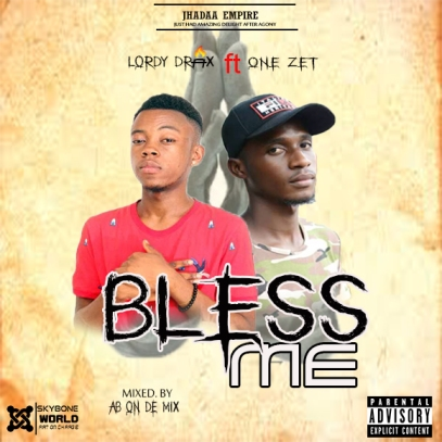 Lordy-drax-ft-One-Zet-Bless_Me-Mixed.by-AB-Musicafriagh.com.jpg