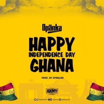 Opanka-Happy_Independence_Day_Ghana-Prod.by-Epheraim-Musicafriagh.com.jpg