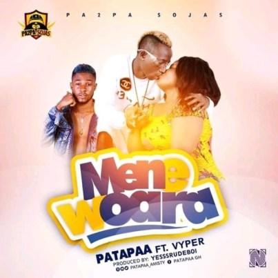 Patapaa-ft-Vyper-Mene-Woara-Musicafriagh.com